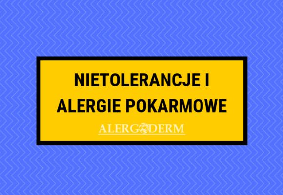 Nietolerancje i alergie pokarmowe